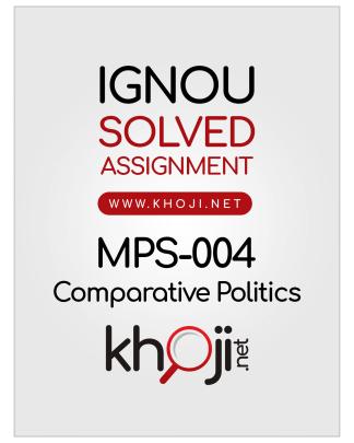 MPS-004 Solved Assignment 2019-2020 Comparative Politics English Medium