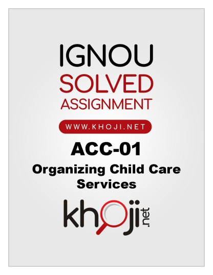 ACC-01 Solved Assignment Organizing Child Care Services