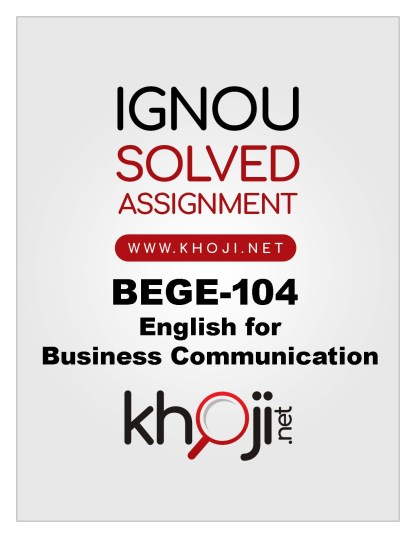 BEGE-104 Solved Assignment English for Business Comminucation IGNOU BA