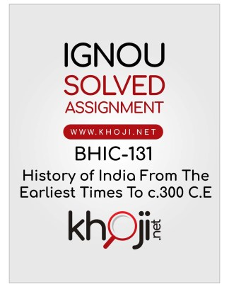 BHIC-131 Solved Assignment For IGNOU BAG CBCS BA