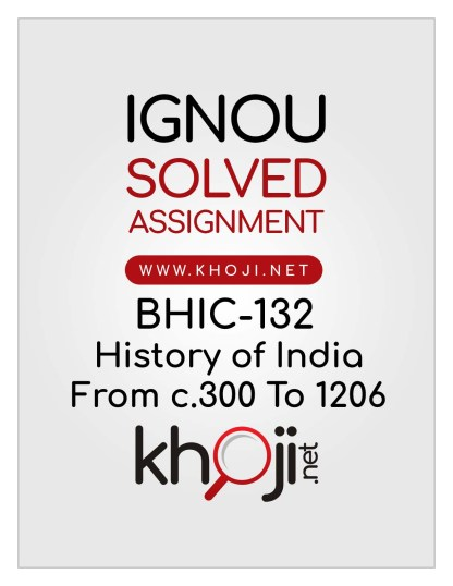 BHIC-132 Solved Assignment For IGNOU BAG CBCS BA