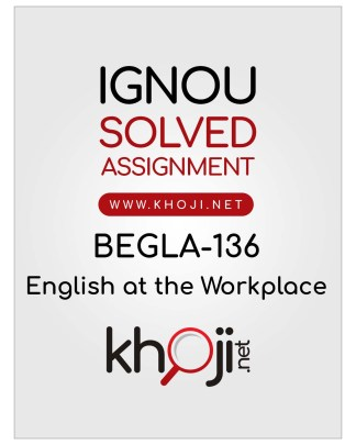BEGLA-136 Solved Assignment For IGNOU BAG BCOMG BSCG CBCS