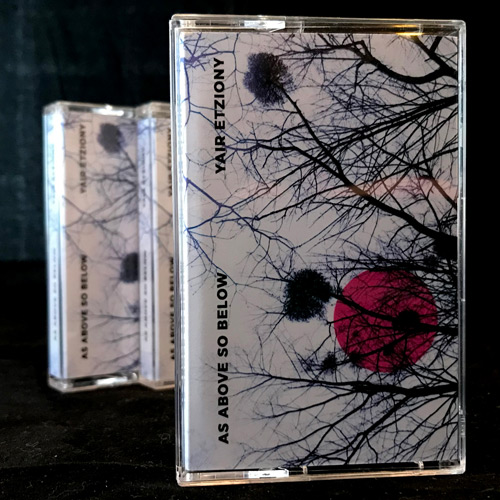 Yair Etziony - As Above So Below (cassette + download) 7cf0ec4576707