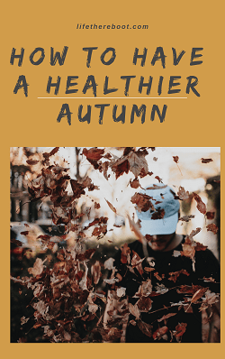 Having a Healthier Autumn
