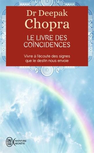Le livre des coïncidences : vivre à l'écoute des signes que le destin nous envoie