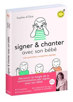 Signer & chanter avec son bébé : mes premières comptines signées