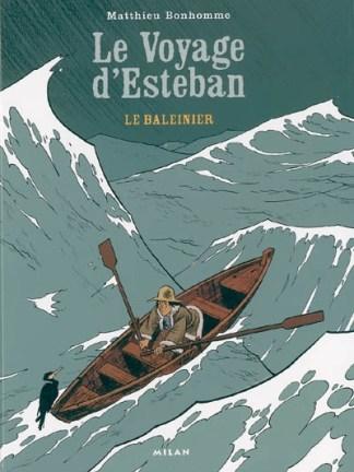Le voyage d'Esteban Volume 1, Le baleinier