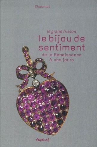 Le grand frisson : bijoux de sentiment de la Renaissance à nos jours
