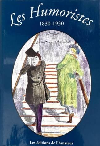 Les humoristes : 1830-1930