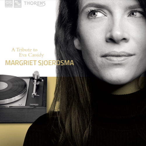 Cover of A Tribute to Eva Cassidy. In the left upper corner are the logos of STS Records and Thorens. On the right of the cover is portret picture of Margriet Sjoerdsma. on the left is a picture of a Vinyl player. The whole image is grey above and the bottom is a soft yellow