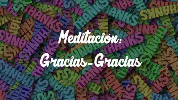 las-clasicas-graciasgracias-gracias-meditacion-guiadas-meditaconfer-fernandoalbert