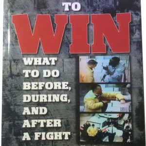 Fighting to Win: What to do Before, During and After a Fight-0