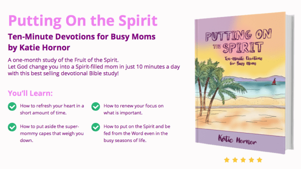 Putting on the Spirit: Ten-Minute Devotions for Busy Moms ...