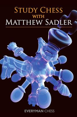 楽天ブックス: Study Chess with Matthew Sadler - Matthew Sadler ...