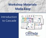 Workshop materials made easy - Cascade Introduction