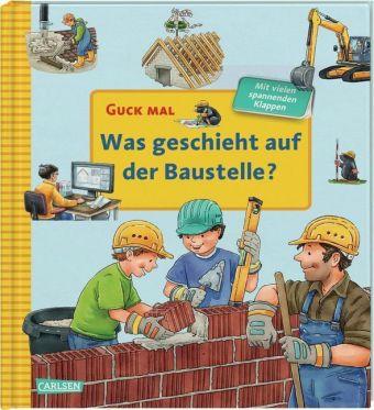 Guck mal - Was Baustelle? | Carlsen Verlag
