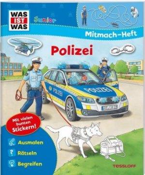 WAS IST WAS Junior Mitmach-Heft, Polizei | Tessloff Verlag