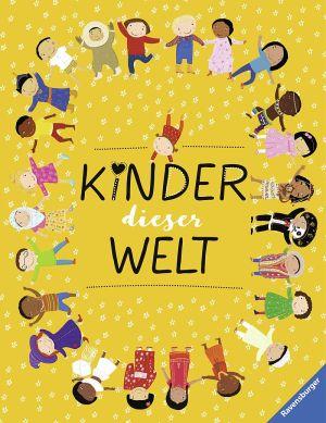 Kinder dieser Welt   Ravensburger Buchverlag