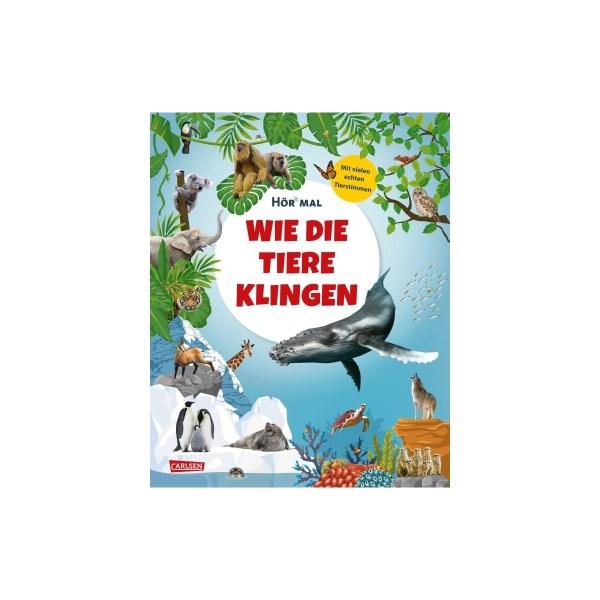 Hör mal Wie Tiere klingen | Carlsen Verlag