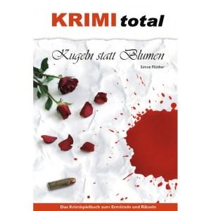 Kugeln statt Blumen - Krimispielbuch   Krimi total