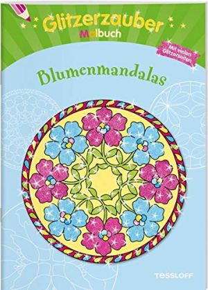 Glitzerzauber Malbuch Blumen- | Tessloff Verlag