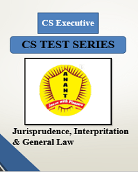 CS Executive Group I Jurisprudence, Interpritation & General Law Test Series By Anant Institute