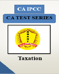 CA IPCC Group I Taxation Test Series By Anant Institute