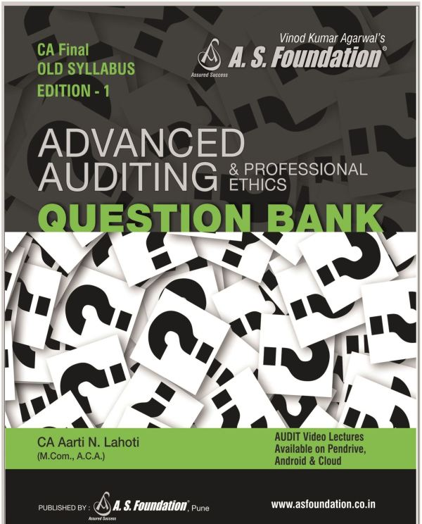 Final ADVANCED AUDITING & PROFESSIONAL ETHICS Question Bank 1st Ed. Old Syllabus Edition: 1st