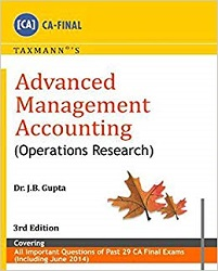 Advanced Management Accounting - Operations Research by CA J.B Gupta