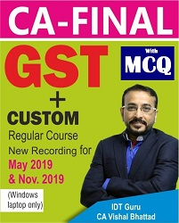 CA Final IDT (GST+Custom) Video Lectures By CA Vishal Bhattad
