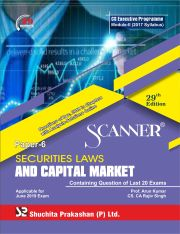 Scanner CS Executive Programme Module - II (2017 Syllabus) Paper -6 Securities Laws and Capital Market Regular Edition