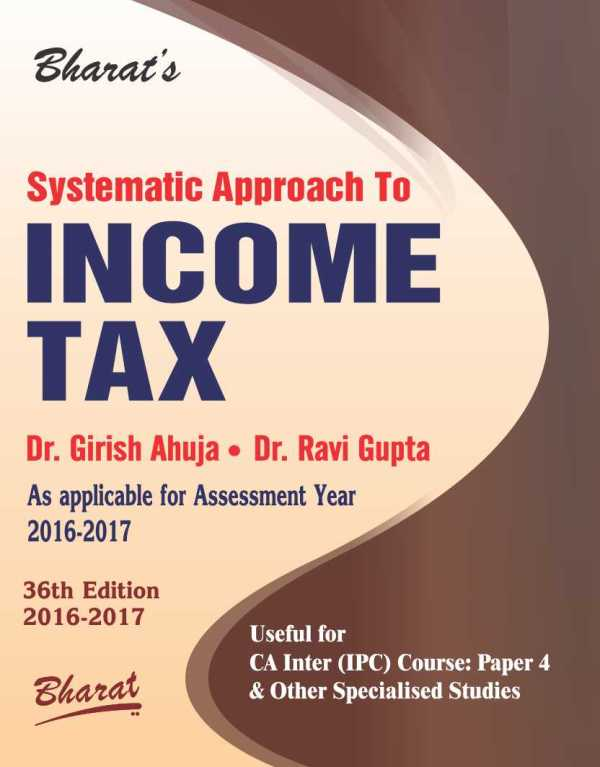 AC Inter APCC Systematic Approach to INCOME TAX Dr. Girish Ahuja & Dr. Ravi Gupta