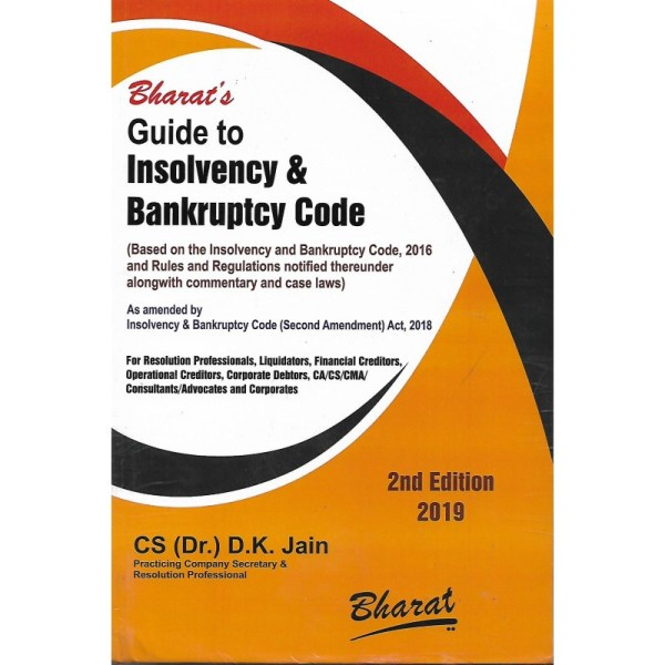 GUIDE TO INSOLVENCY & BANKRUPTCY CODE BY CS (DR.) D.K.JAIN