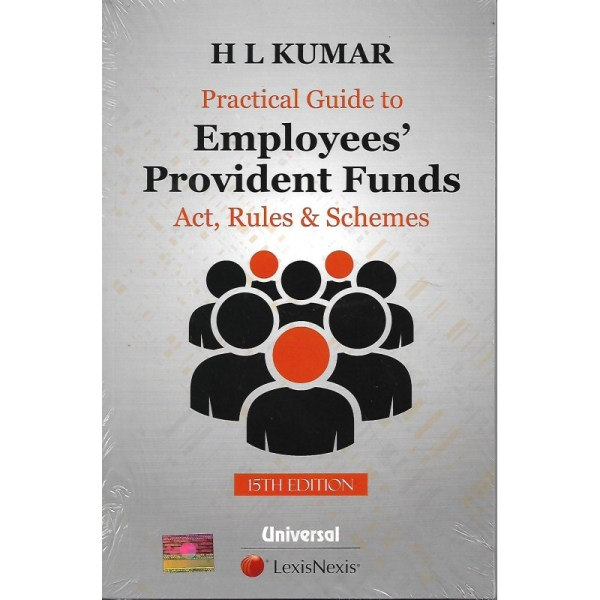 PRACTICAL GUIDE TO EMPLOYEES PROVIDENT FUNDS ACT, RULES & SCHEMES BY H.L.KUMAR