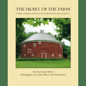 Le coeur de la ferme l'histoire des granges et clôtures des Cantons de l'Est du Québec (ID 409)