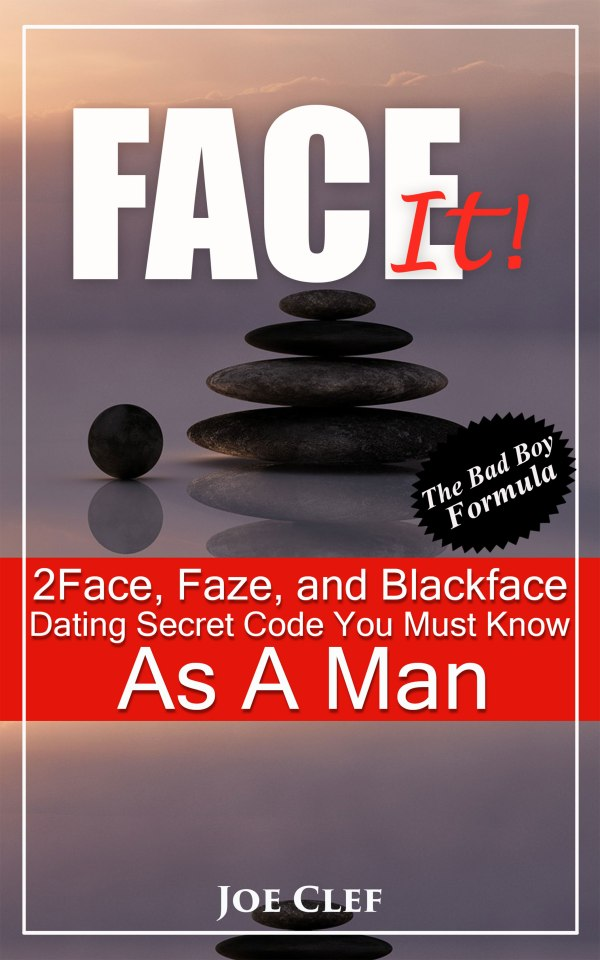 2Face-Faze-and-Blackface-Dating-Secret-Code-You-Must-Know-As-A-Man Joe Clef