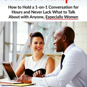FemaleSextapes---How-to-Hold-a-1-on-1-Conversation-for-Hours-and-Never-Lack-What-to-Talk-About-With-Anyone,-Especially-Women-by-Joe-Clef