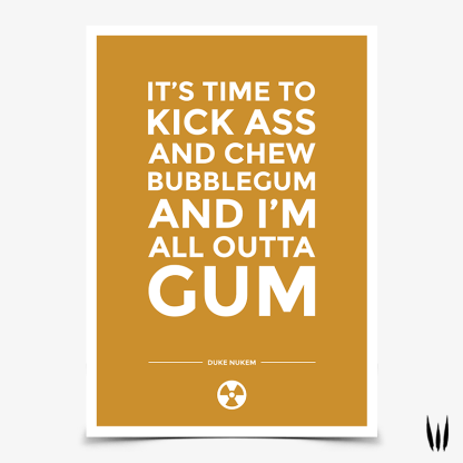 Duke Nukem Chew Bubblegum Quote Gaming Poster designed by WildeThang