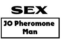 JO Pheromone Man