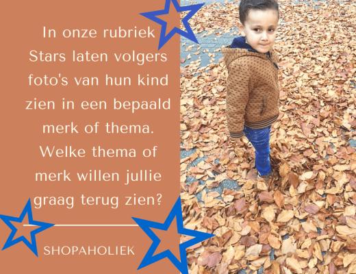 In onze rubriek Stars laten volgers foto's van hun kind zien in een bepaald merk of thema. Welke thema of merk willen jullie graag terug zien-