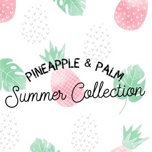 Pineapple & Palm Summer 2019