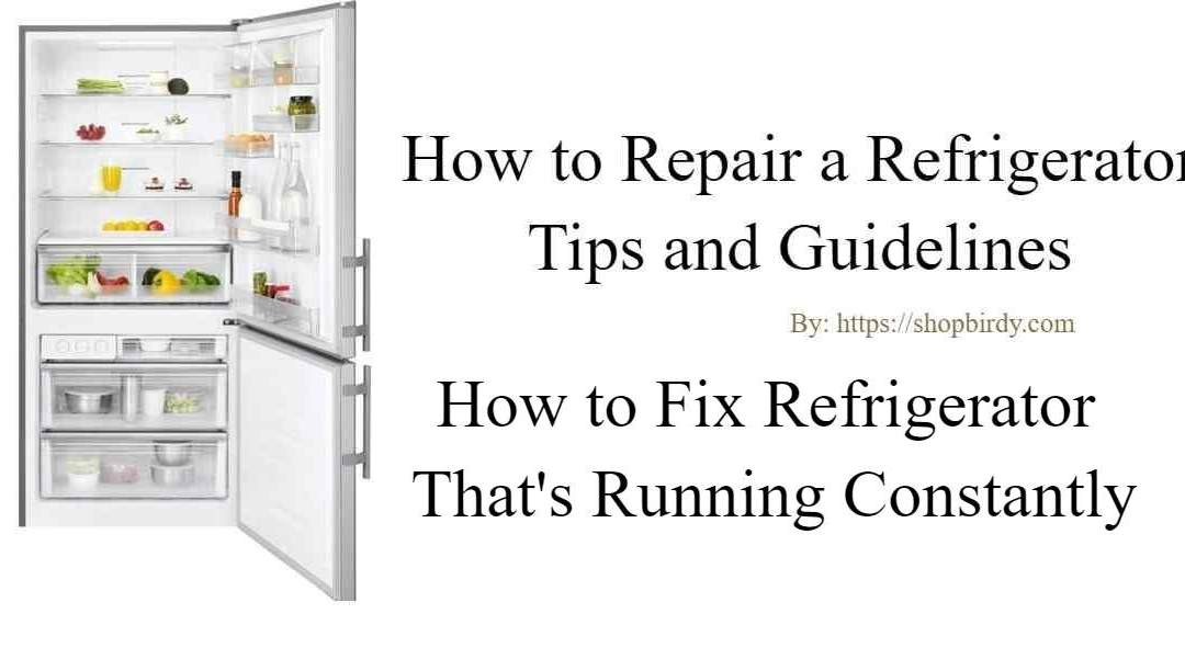 Fix Constantly Running Fridge | How to Fix Refrigerator That's Running Constantly