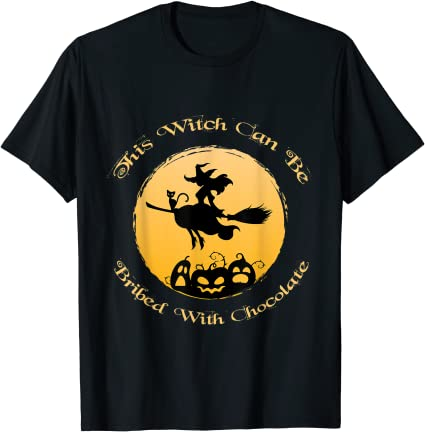 This witch can be bribed with chocolate halloween funny T-Shirt Anime Store FREE SHIPPING 3