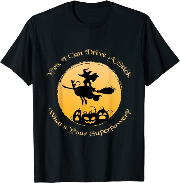 Why Yes Actually I Can Drive a Stick Halloween Witch Funny T-Shirt Anime Store FREE SHIPPING 3