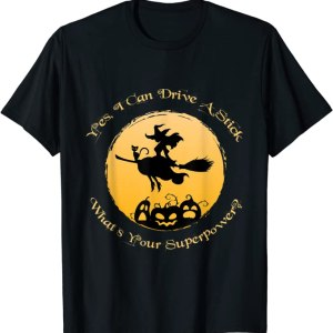 Why Yes Actually I Can Drive a Stick Halloween Witch Funny T-Shirt Anime Store FREE SHIPPING