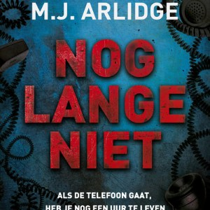 Nog lange niet - M.J. Arlidge - ebook