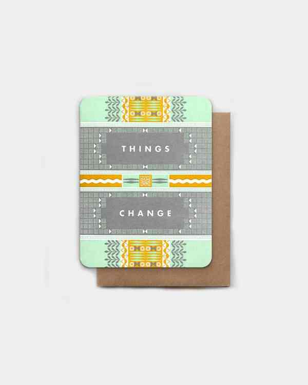 Green and yellow card that says 'things change'