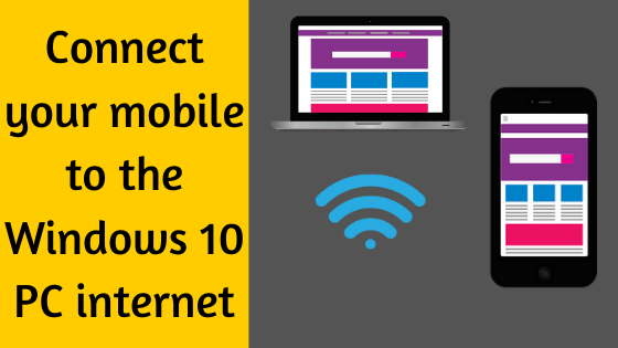 Connect your mobile to the Windows 10 PC internet