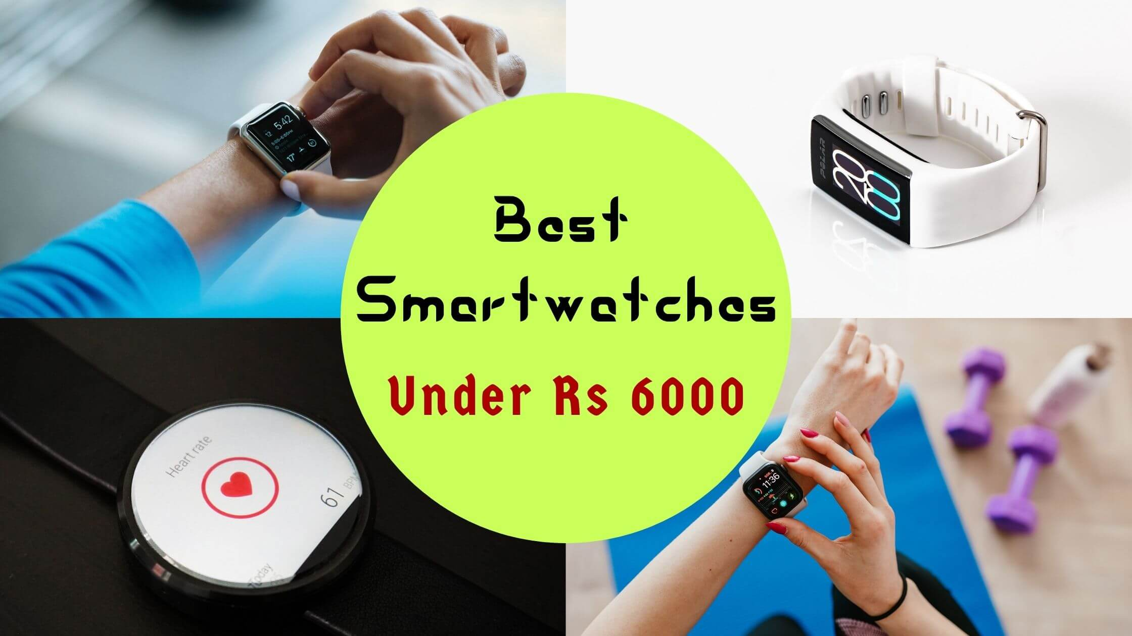 Best Smartwatches Under 6000