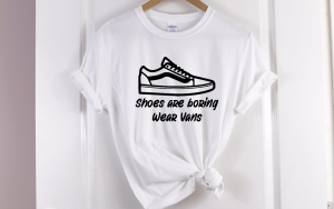 shoes are boring wear vans